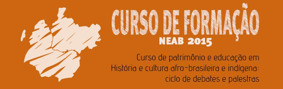 Curso de Formação NEAB 2015