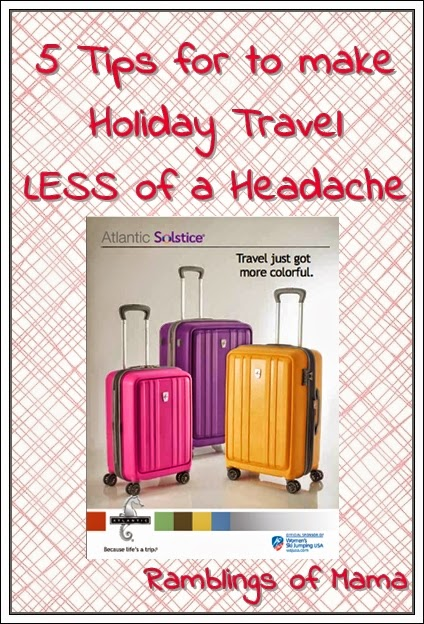 Ramblings of Mama: 5 Tips to Make Holiday Travel Less of a Headache and Enter to WIN a trip!