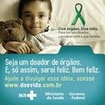Campanha Nacional de doação de órgãos  Disque Saúde – Transplantes: 0800 61 1997