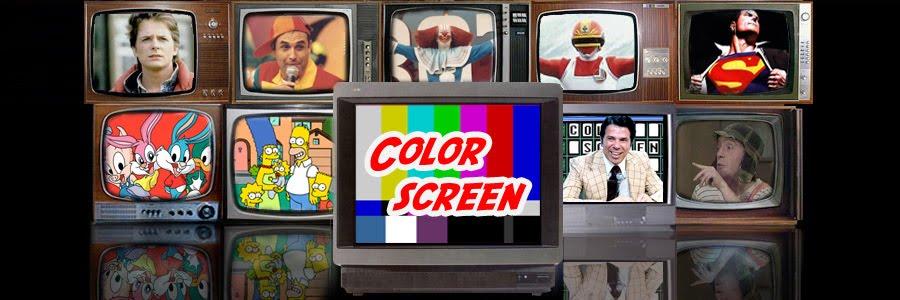 ColorScreen - Conteúdo diferenciado em Nostalgia e Cultura Pop!