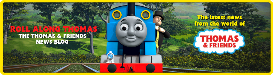 Roll Along Thomas: The Thomas and Friends News Blog