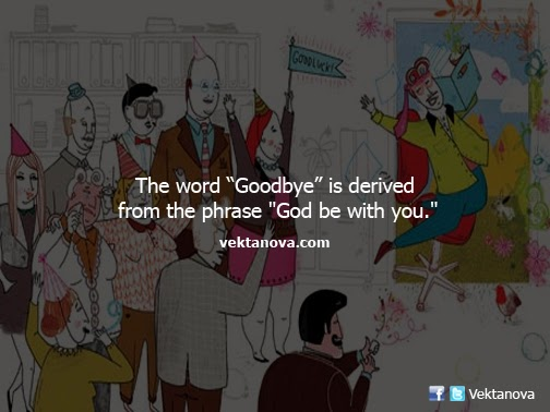 "The Word ""Goodbye"" is Derived from the Phrase ""God be With You"""