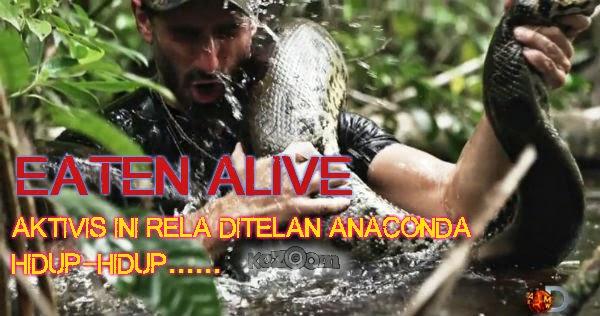 EATEN ALIVE: AKTIVIS RELA DITELAN ANACONDA HIDUP-HIDUP