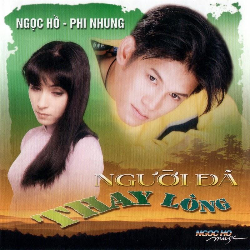 Ngọc Hồ CD - Ngọc Hồ, Phi Nhung - Người Đã Thay Lòng (NRG)
