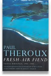 paul theroux fresh-air fiend