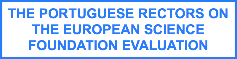 THE PORTUGUESE RECTORS ON THE EUROPEAN SCIENCE FOUNDATION EVALUATION