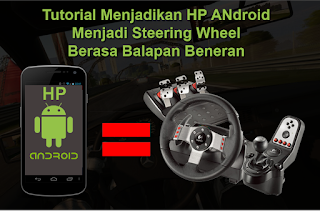 Cara Menjadikan HP Android Menjadi Steering Wheel murah