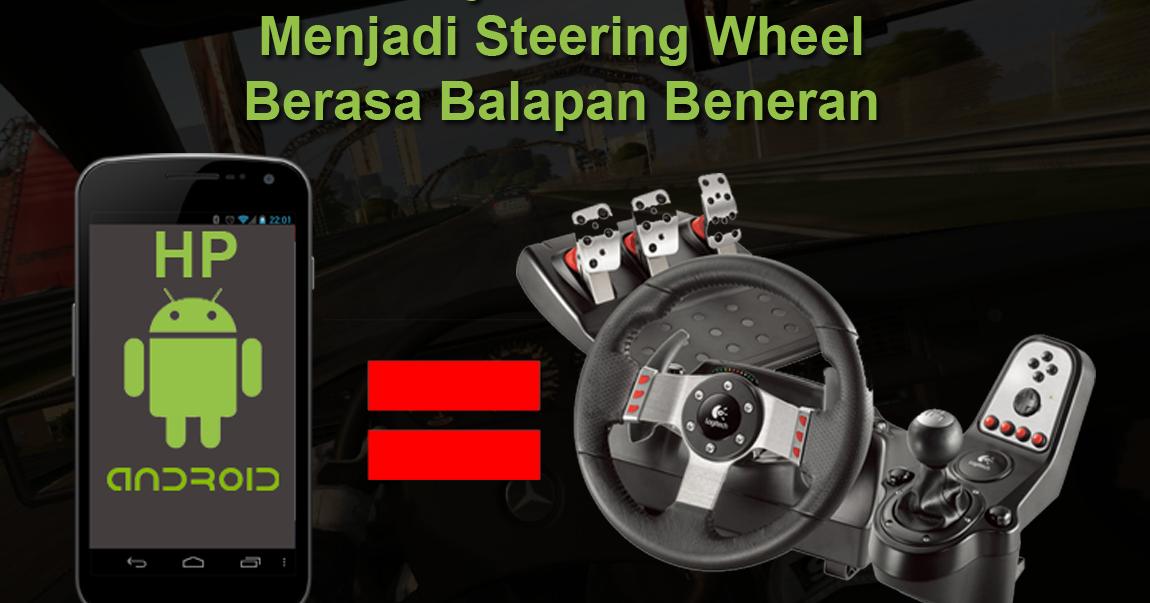 Cara Menjadikan HP Android Menjadi Steering Wheel