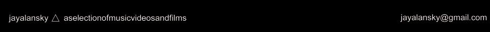 jayalansky aselectionofmusicvideosandfilms