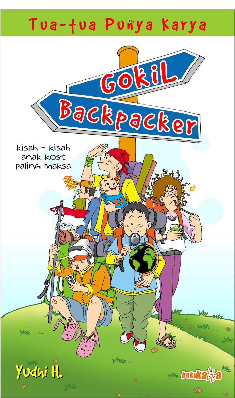 Gokil Backpacker, kisah-kisah anak kost paling maksa