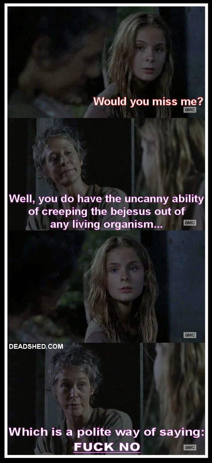 Walking Dead Meme Season 4 Carol Get out of here...