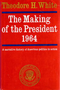 'The Making of the President 1964' (1965), Theodore H. White