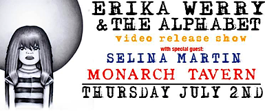 Erika Werry video release @ Monarch Tavern, Thursday