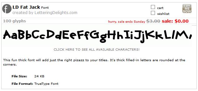 http://interneka.com/affiliate/AIDLink.php?link=www.letteringdelights.com/font:ld_fat_jack-3515.html&AID=39954