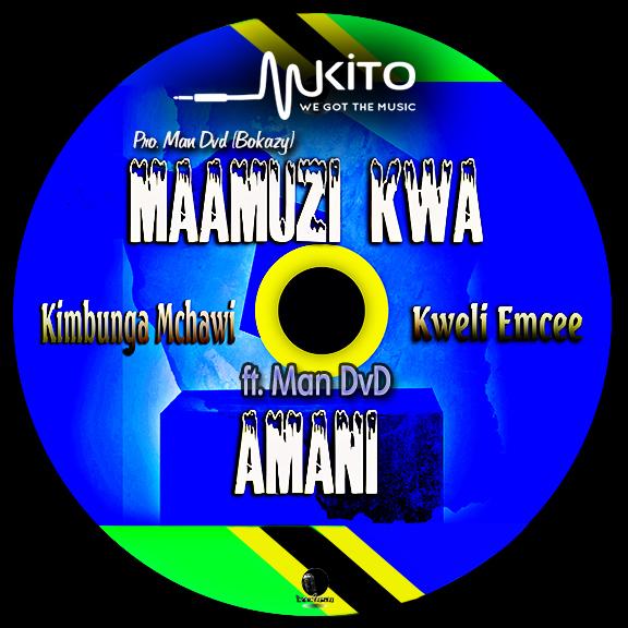 AUDIO: Maamuzi kwa Amani -Kweli Emcee & Kimbunga Ft Man DVD