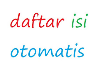 http://anamsyaifulnews.blogspot.com/2013/05/cara-membuat-daftar-isi-otomatis.html