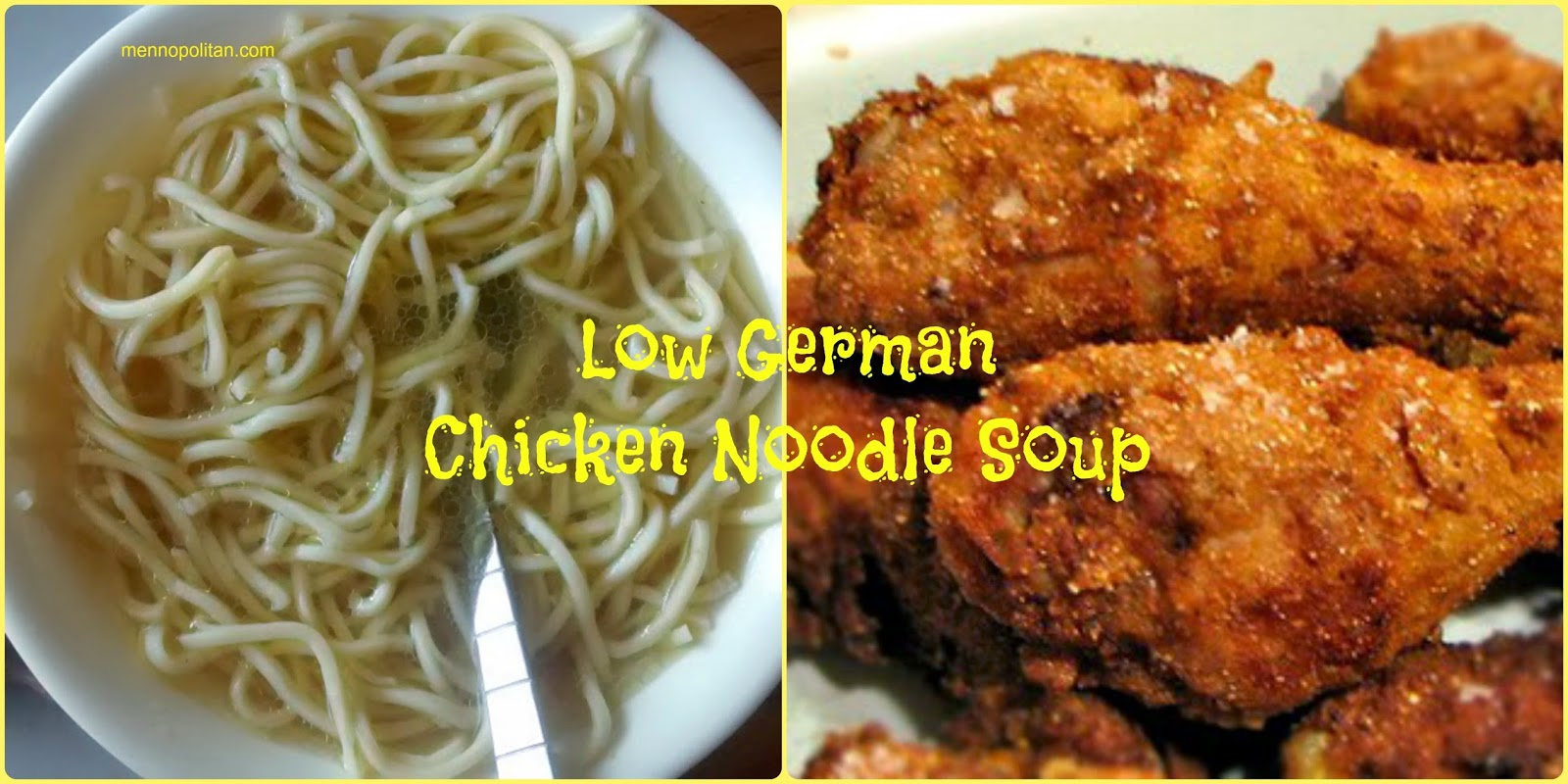 Mennopolitan: Low German Chicken Noodle Soup