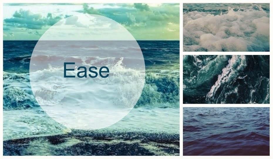 Ease.
