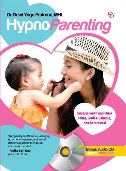 Buku HypnoParenting Agar Anak Sehat, Cerdas, Bahagia Dan Berprestasi