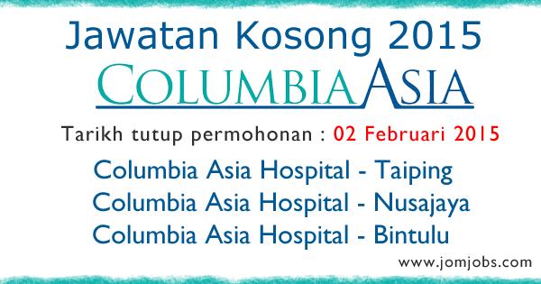 Jawatan Kosogn Columbia Asia Hospital 2015 Terkini