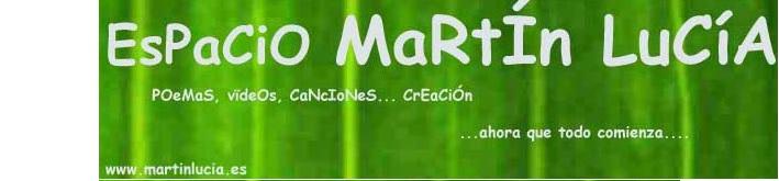 Espacio MaRtÍn LuCíA                                    www.martinlucia.es