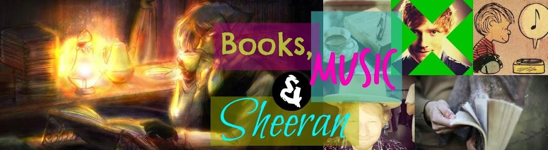 Books, music & Sheeran