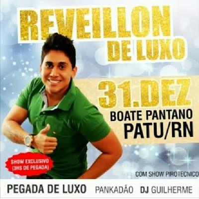 """É Neste Dia 31 """"Virada de Ano"""" com Forró Pegada de Luxo na Boate Pântano em Patu."""