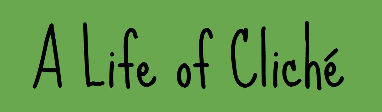 A Life of Cliché