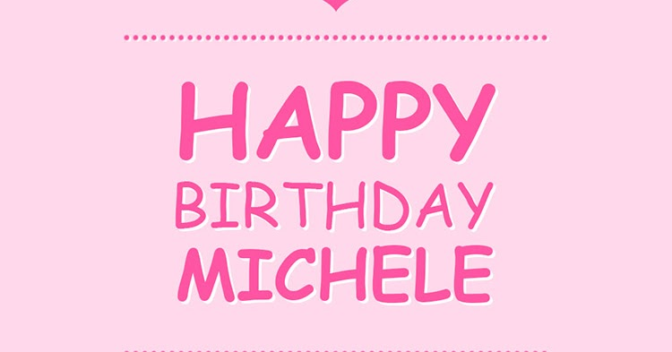 happy birthday michele images
