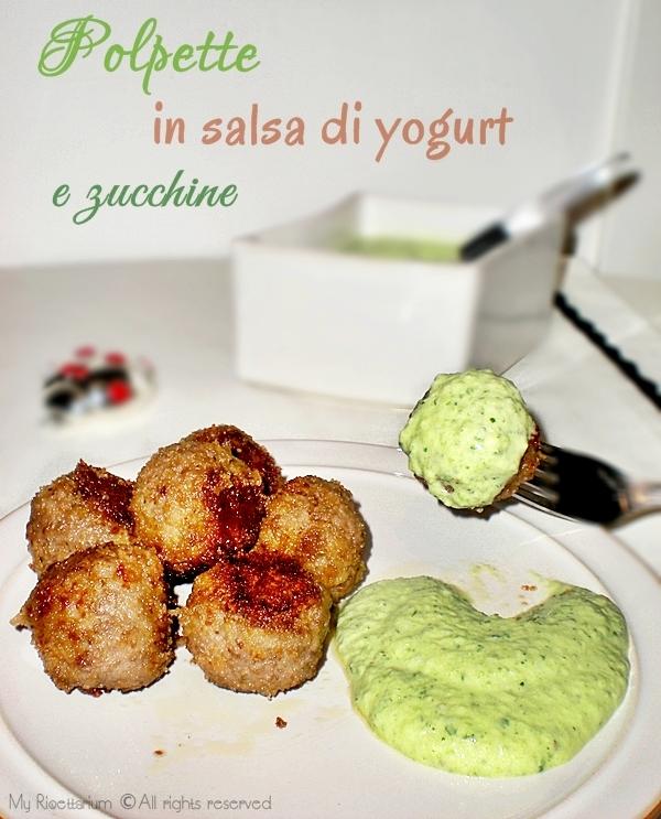 Polpette in salsa di yogurt e zucchine