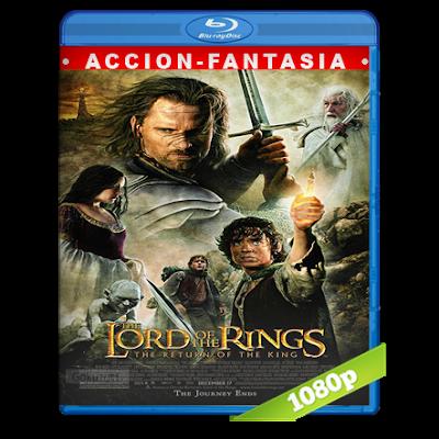 El Señor De Los Anillos 3 (2003) BRRip Full 1080p Audio Trial Latino-Castellano-Ingles 5.1