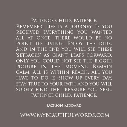 My Beautiful Words.: Patience... Patience.
