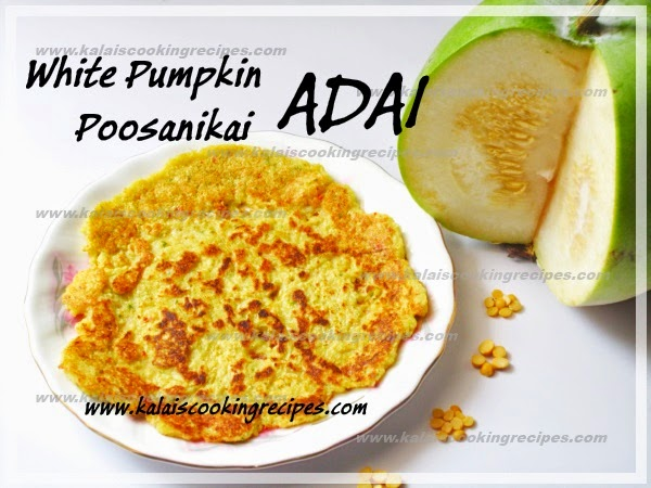Vellai Poosanikai \ White Pumpkin Lentils Adai - Breakfast Recipe