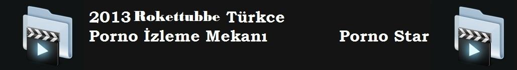 Roket Tube İzle - Rokettube Direk izle - Rokettube Porno izle ,