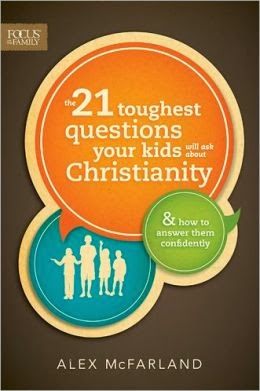 The 21 Toughest Questions Your Kids Will Ask About Christianity cover