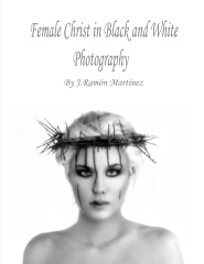 Female Christ in B&W Photography