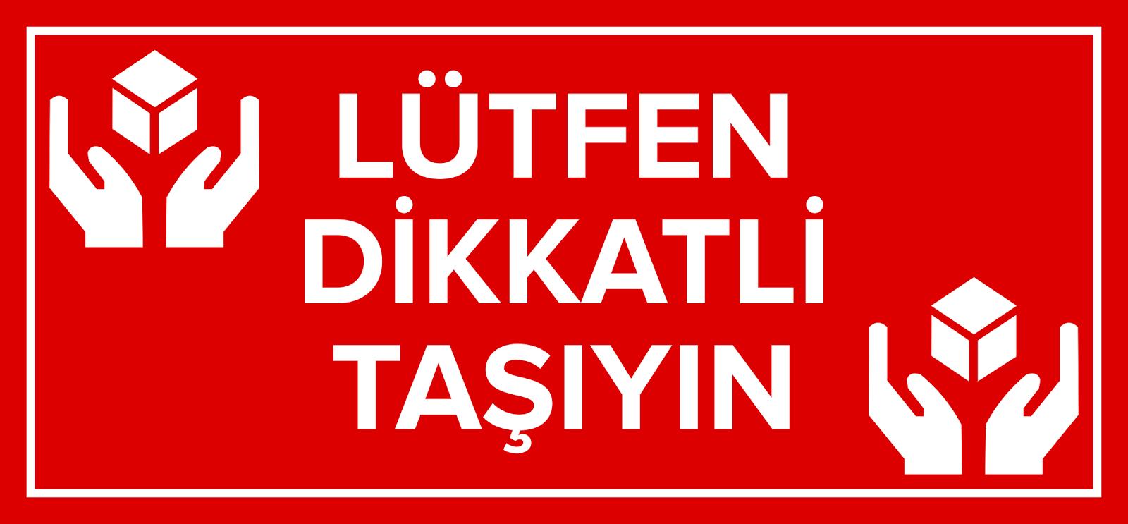 Dikkatli Taşıyın Etiketi