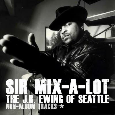 Sir Mix-A-Lot – The J.R. Ewing Of Seattle (Non-Album Tracks Bootleg) (1985-2009) (VBR)