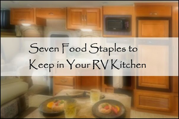 Seven Food Staples for Your RV