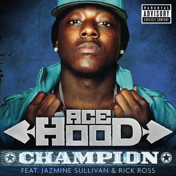 Ace Hood - Champion (feat. Jazmine Sullivan & Rick Ross) - Single  Cover