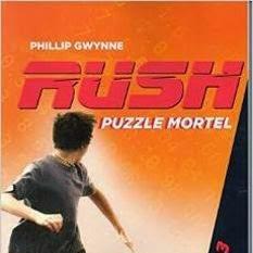 Rush, tome 3 : Puzzle mortel de Phillip Gwynne