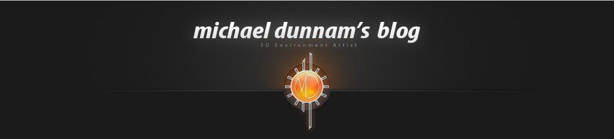 Michael Dunnam - 3D Environment Artist - Blog