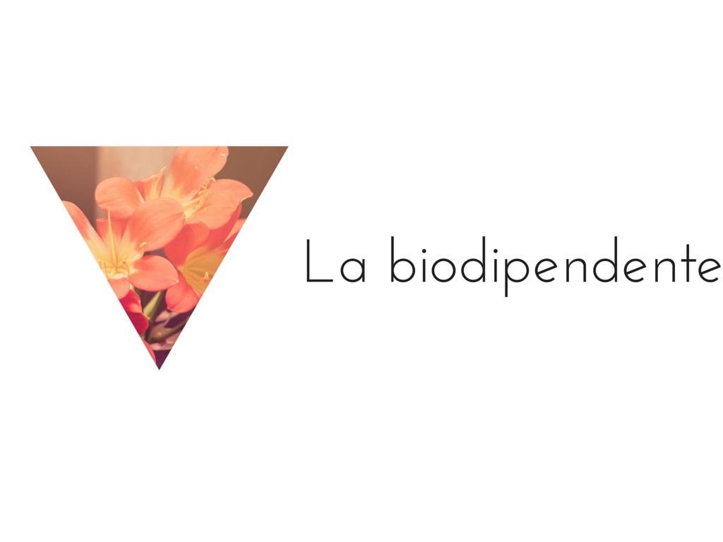 La biodipendente