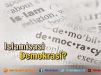 Islamisasi Demokrasi ?