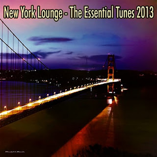 New York Lounge  The Essential Tunes  2013 download