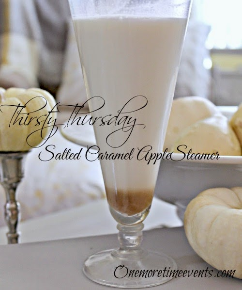 Thirsty Thursday Salted Caramel Apple Steamer at One More Time Events.com