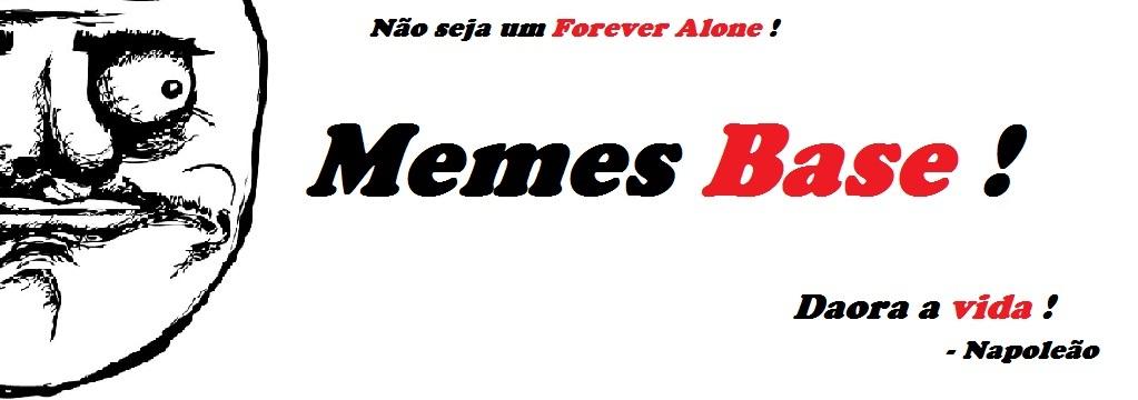 Memes Base !