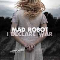 MAD ROBOT - I declare war