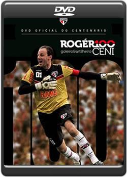 Download Rogér100 Ceni Goleiro & Artilheiro DVDRip XviD + RMVB Nacional