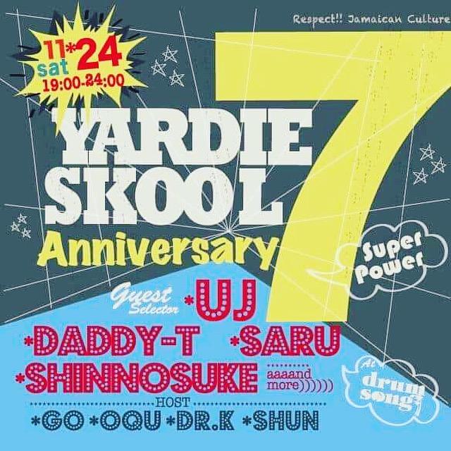 11/24/sat-YARDIE SKOOL 7th Anniversary @ 下北沢Drum Song